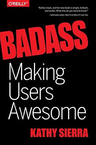 9781491919019: Badass: Making Users Awesome