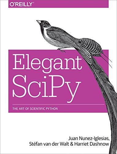 9781491922873: Elegant SciPy: The Art of Scientific Python