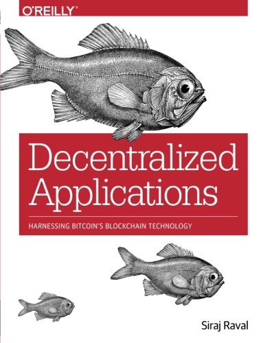 9781491924549: Decentralized Applications