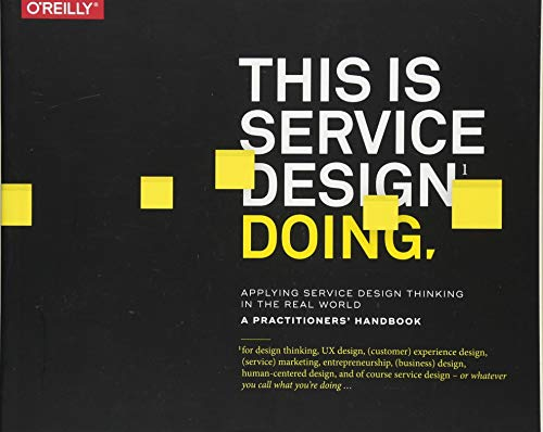 9781491927182: This Is Service Design Doing: Applying Service Design Thinking in the Real World