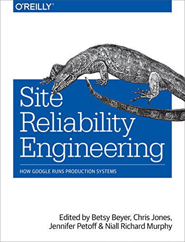 9781491929124: Site Reliability Engineering: How Google Runs Production Systems