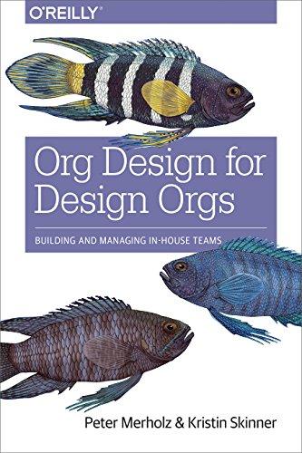 9781491938409: Org Design for Design Orgs