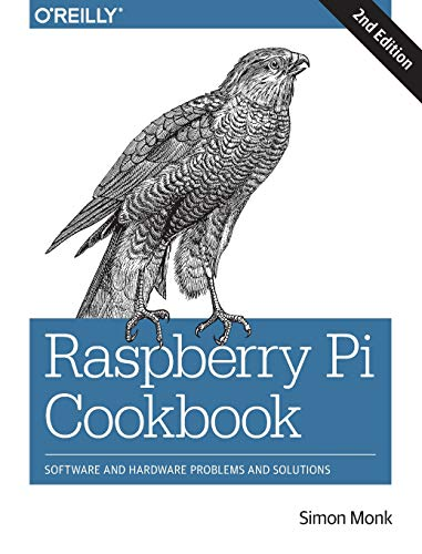 9781491939109: Raspberry Pi Cookbook: Software and Hardware Problems and Solutions