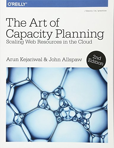 9781491939208: The Art of Capacity Planning: Scaling Web Resources in the Cloud