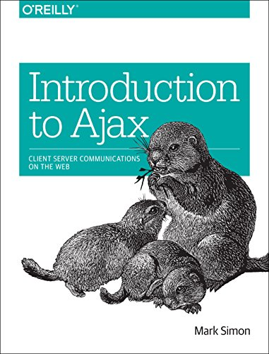 9781491941515: Introduction to Ajax: Client Server Communications on the Web