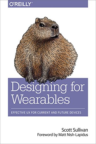 9781491944158: Designing for Wearables: Effective UX for Current and Future Devices