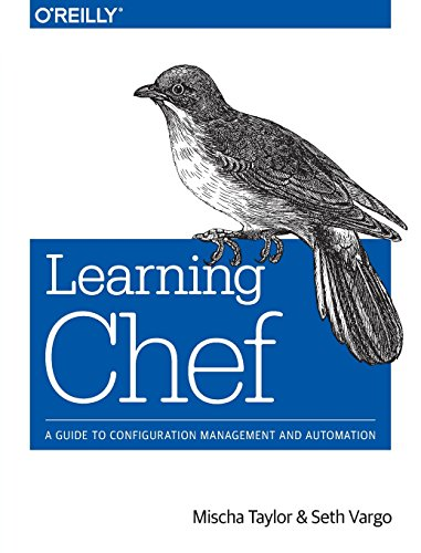 9781491944936: Learning Chef: A Guide to Configuration Management and Automation