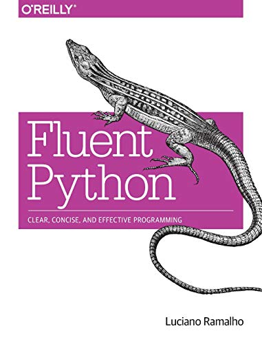 9781491946008: Fluent Python: Clear, Concise, and Effective Programming