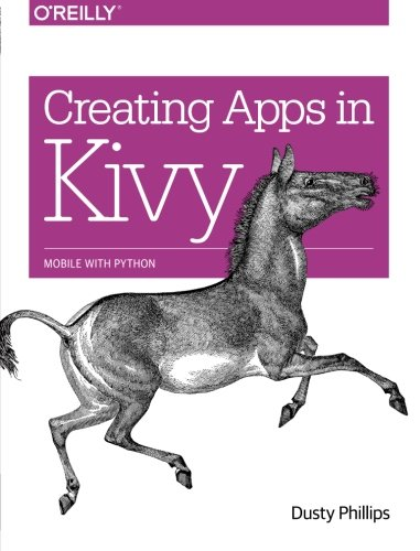 9781491946671: Creating Apps in Kivy: Mobile with Python