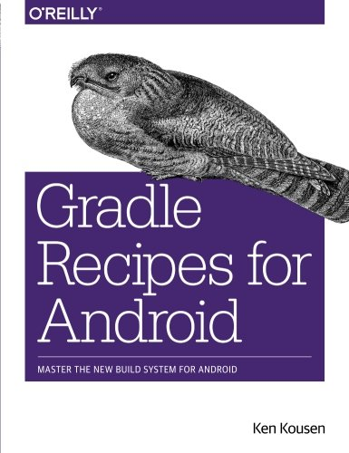 9781491947029: Gradle Recipes for Android: Master the New Build System for Android