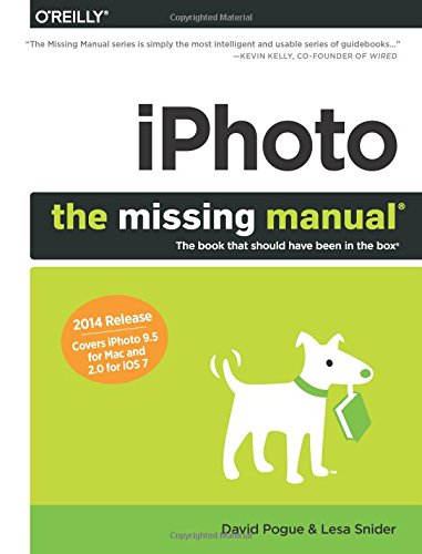 9781491947319: iPhoto: The Missing Manual: 2014 release, covers iPhoto 9.5 for Mac and 2.0 for iOS 7 (Missing Manuals)