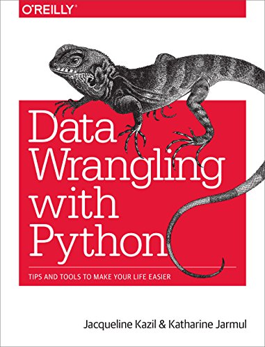 9781491948811: Data Wrangling with Python: Tips and Tools to Make Your Life Easier