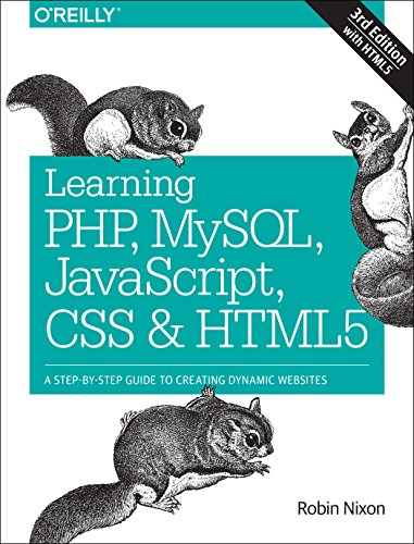 9781491949467: Learning PHP, MySQL, JavaScript, CSS & HTML5: A Step-by-Step Guide to Creating Dynamic Websites