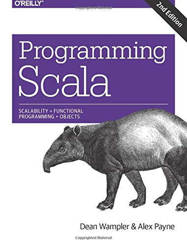 9781491949856: Programming Scala: Scalability = Functional Programming + Objects