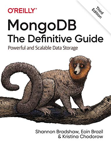 9781491954461: MongoDB: The Definitive Guide 3e: Powerful and Scalable Data Storage