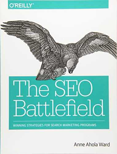 9781491958377: The SEO Battlefield: Winning Strategies for Search Marketing Programs