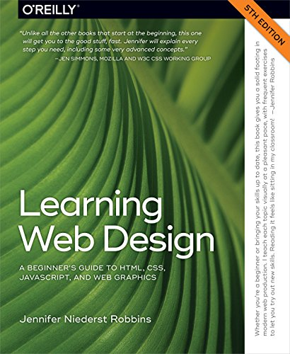 9781491960202: Learning Web Design: A Beginner's Guide to HTML, CSS, JavaScript, and Web Graphics