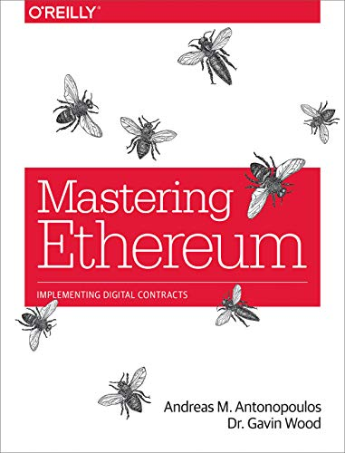 9781491971949: Mastering Ethereum: Building Smart Contracts and Dapps