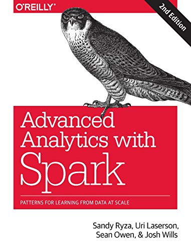 9781491972953: Advanced Analytics with Spark: Patterns for Learning from Data at Scale