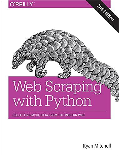 9781491985571: Web Scraping with Python, 2e
