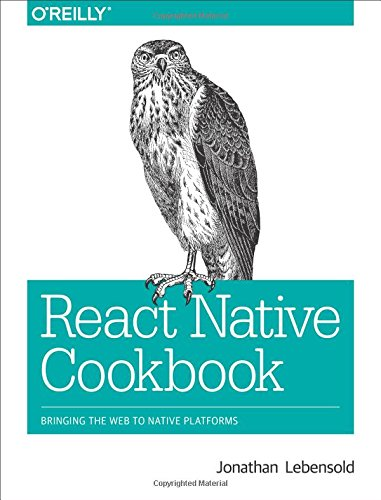 9781491993842: React Native Cookbook