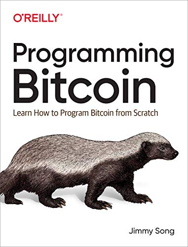 9781492031499: Programming Bitcoin: Learn How to Program Bitcoin from Scratch