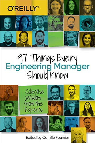 9781492050902: 97 Things Every Engineering Manager Should Know: Collective Wisdom from the Experts