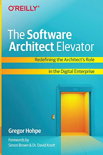 9781492077541: The Software Architect Elevator: Redefining the Architect's Role in the Digital Enterprise