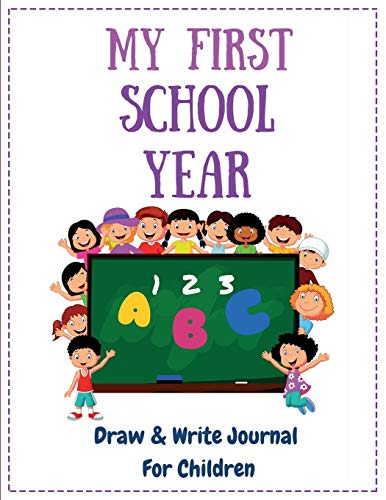 9781492100447: My First School Year: Draw & Write Journal For Children