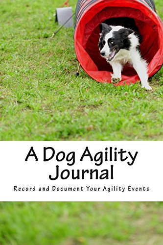 9781492100751: A Dog Agility Journal: Record and Document Your Agility Events