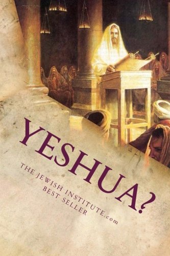 9781492101109: Yeshua?: Discovering The Jewish Messiah