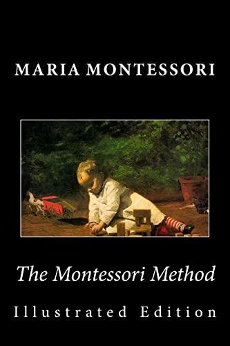 9781492104636: The Montessori Method (Illustrated Edition)