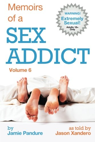 9781492104674: Memoirs of a Sex Addict: Volume 6