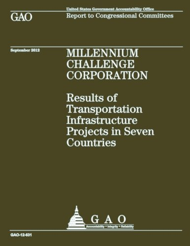 9781492106586: Millennium Challenge Corporation: Results of Transportation Infrastructure Projects in Seven Countries