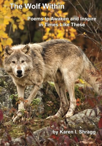 9781492107019: The Wolf Within: Poems to Awaken and Inspire in Times Like These