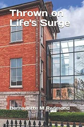 9781492107156: Thrown on Life's Surge: Memoir