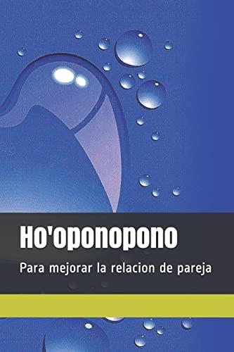 9781492108290: Ho'oponopono: Para mejorar la relacion de pareja (Spanish Edition)