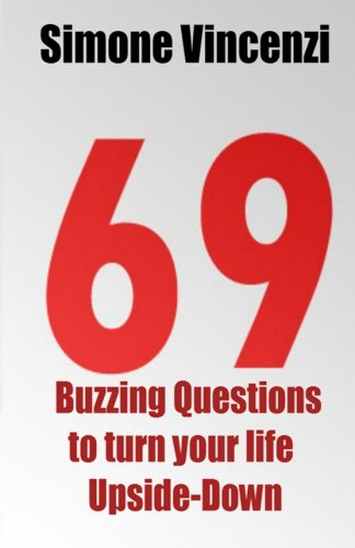 9781492108900: 69 Buzzing Question to turn your life Upside-Down: 69 Buzzing Question to turn your life Upside-Down