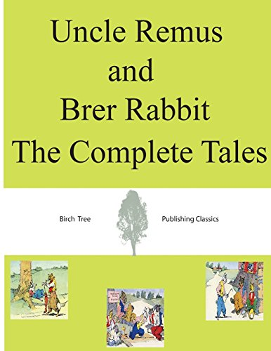 9781492109228: Uncle Remus and Brer Rabbit The Complete Tales