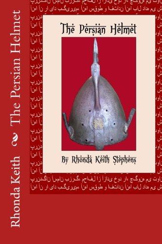 9781492109297: The Persian Helmet