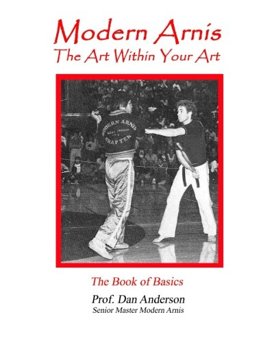 9781492110231: Modern Arnis: The Art Within Your Art
