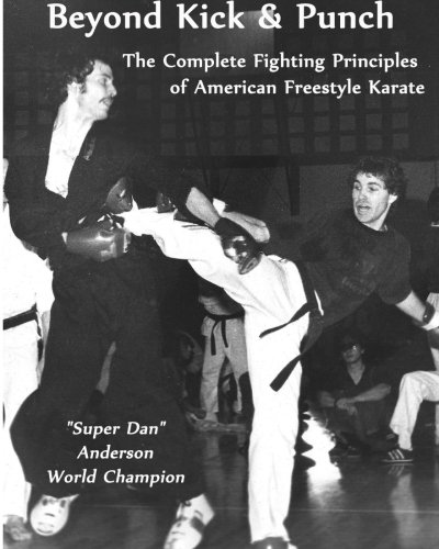 9781492110958: Beyond Kick & Punch: The Complete Fighting Principles of American Freestyle Karate