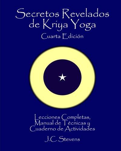 9781492112051: Secretos Revelados de Kriya Yoga: Lecciones Completas,Manual de Tecnicas y Cuaderno de Actividades (Spanish Edition)