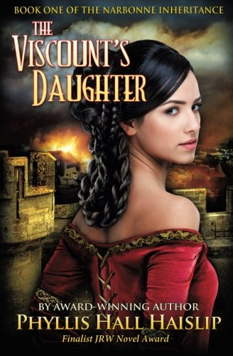 The Viscount's Daughter (The Narbonne Inheritance): Haislip, Phyllis Hall