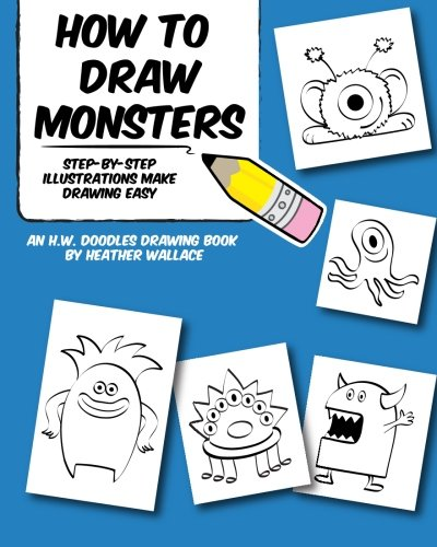 9781492114246: How to Draw Monsters: Step-by-Step Illustrations Make Drawing Easy (An H.W. Doodles Drawing Book)