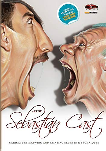 Art of Sebastian Cast: Caricatures: Drawing and Painting Secrets & Techniques (BookPushers): ...