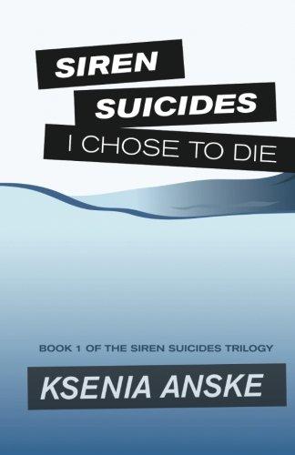 9781492115151: I Chose to Die (Siren Suicides) (Volume 1)