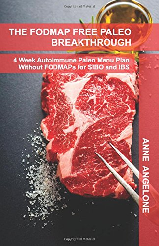 9781492116226: The FODMAP Free Paleo Breakthrough: 4 Weeks of Autoimmune Paleo Recipes Without FODMAPS