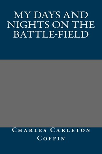 9781492116301: My Days and Nights on the Battle-Field