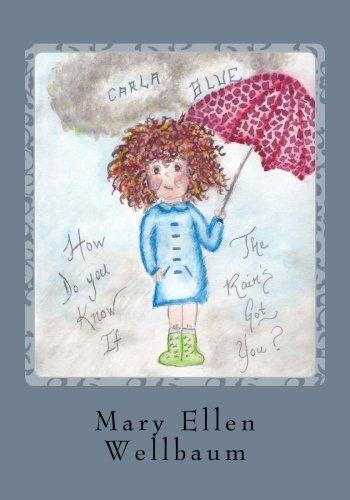 9781492117056: Carla Blue: How Do You Know If The Rain's Got You? (Ever Curious Carla Blue) (Volume 1)